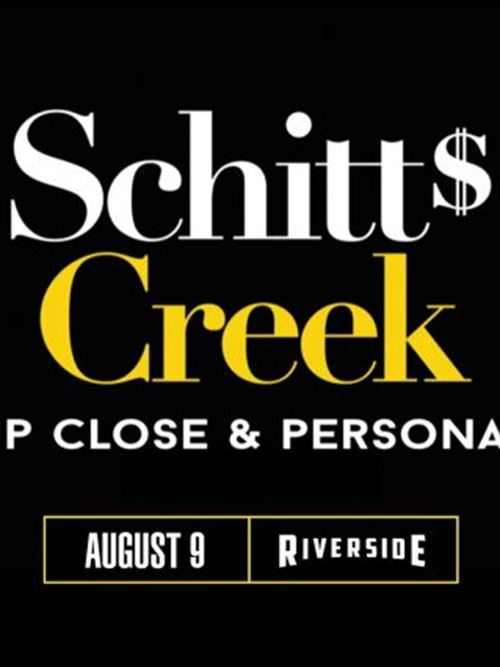 Schitt's Creek: Up Close and Personal at the Riverside