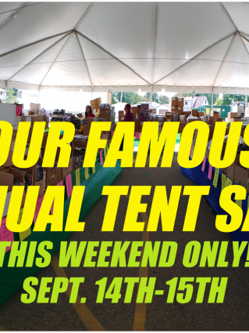 Once-a-Year Tent Sale Extravaganza!