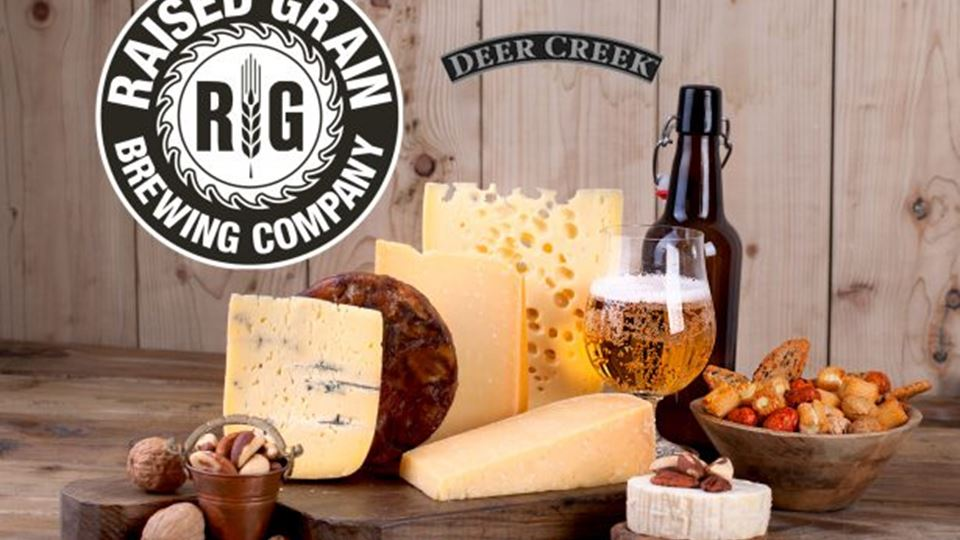 Beer and Cheese School with Deer Creek and Raised Grain